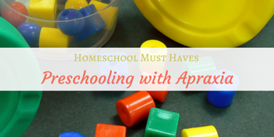 Must Have Items for Homeschooling a Preschooler with Apraxia