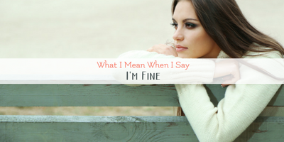 Special Needs Parenting: What I Mean When I Say I'm Fine