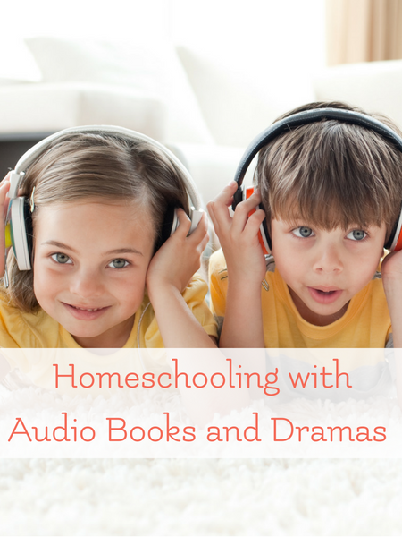 Homeschooling with Audio Books and Dramas