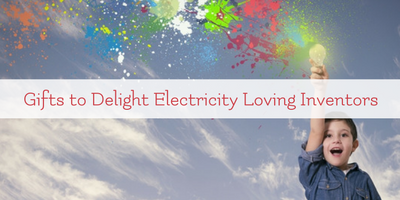 Sensational Gifts to Delight the Electricity Loving Inventor in Your Life
