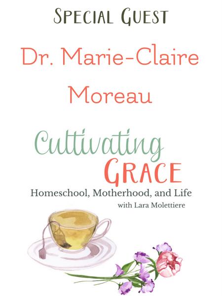 cultivating grace podcast marie-claire moreau