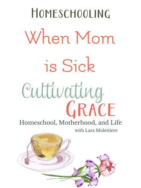 homeschooling when mom is sick