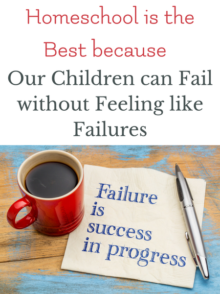 homeschool allows children to fail without feeling like failures