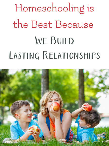 homeschool builds lasting family relationships