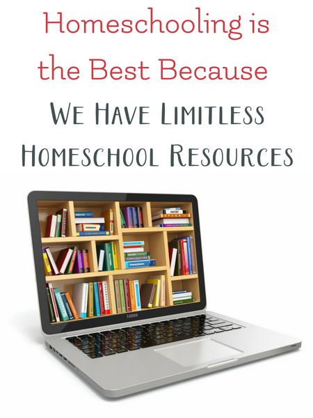 homeschooling is the best because there are unlimited resources