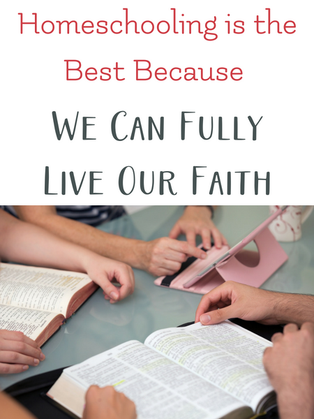 Homeschool is best for living your faith