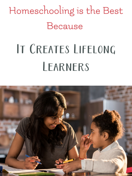 homeschooling creates lifelong learners