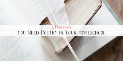 Homeschool 101: 5 Reasons You Need Poetry for Homeschool