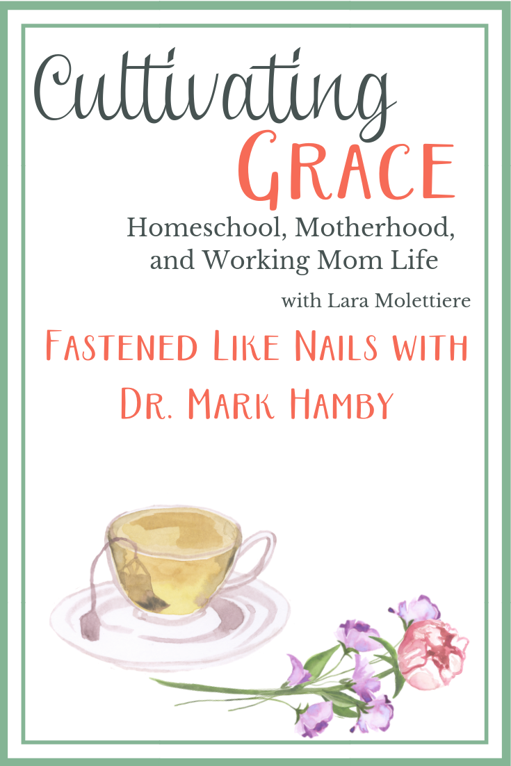 cultivating grace podcast with Dr. Mark Hamby