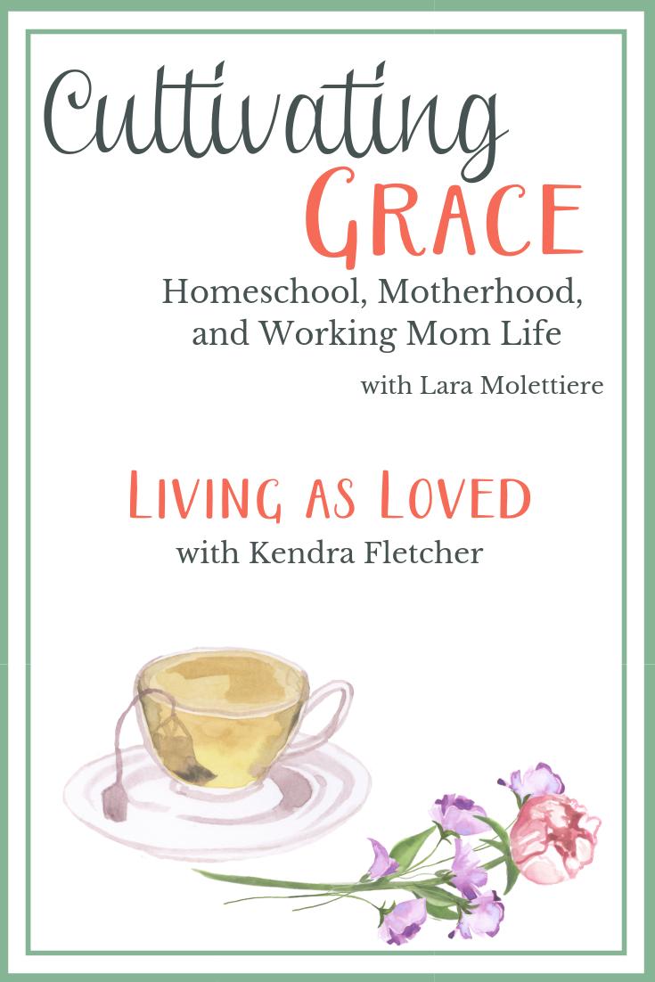 Living as Loved - Motherhood encouragement from Kendra Fletcher