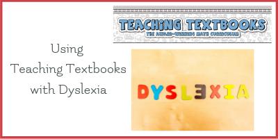 Teaching Textbooks and Dyslexia