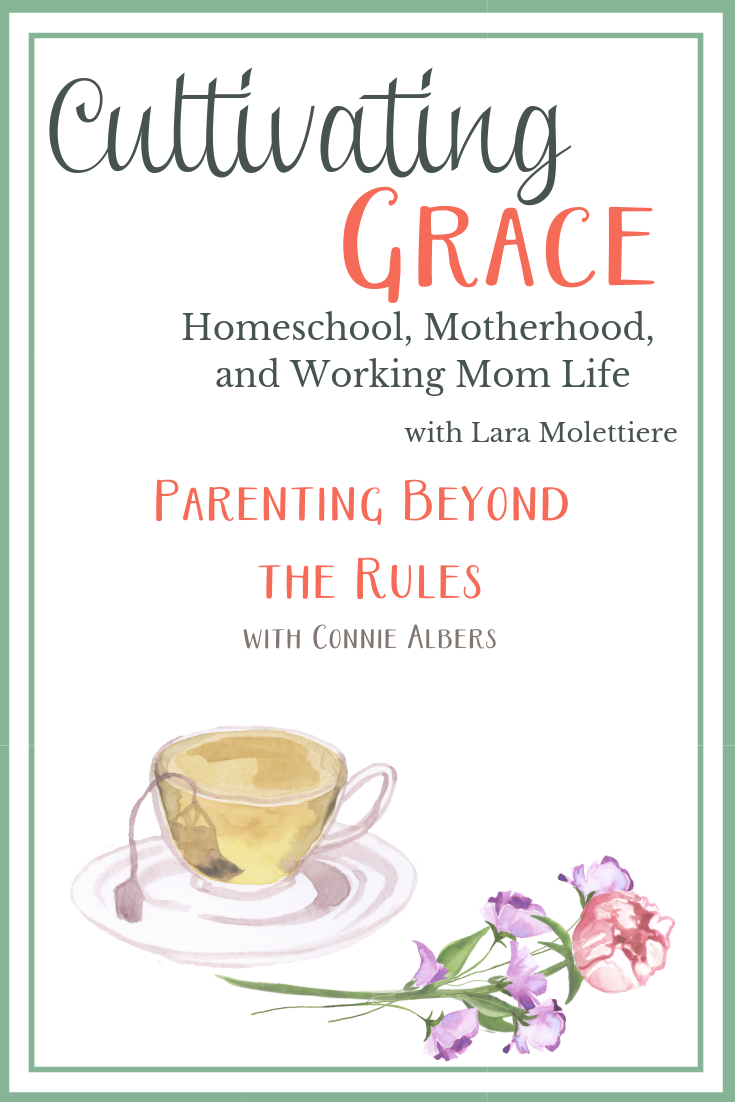 Cultivating Grace podcast Parenting Beyond the Rules with Connie Albers