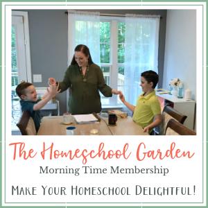 The Homeschool Garden Charlotte Mason inspired morning time curriculum