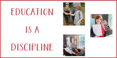 Education is a Discipline: Charlotte Mason Principle 7